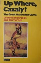 Up where, Cazaly? : the great Australian…