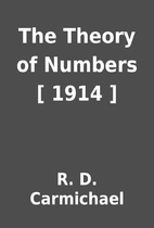 The Theory of Numbers [ 1914 ] by R. D.…