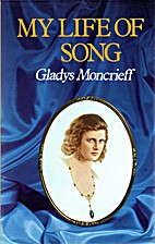 My life of song by Gladys Moncrieff
