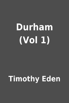 Durham (Vol 1) by Timothy Eden