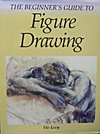 Beginners Guide to: Figure Drawing by Viv…