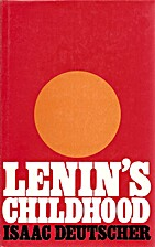 Lenin's Childhood by Isaac Deutscher
