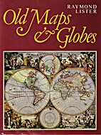 Old maps and globes: With a list of…