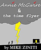 Annie McGwire and the Time Flyer by Mike…