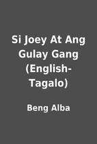 Si Joey At Ang Gulay Gang (English-Tagalo)…