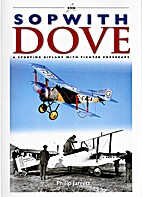 Sopwith Dove: A Sporting Biplane with…