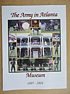 The Army in Atlanta Museum, 1885-2004.