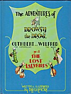 The Adventures of Drowsy the Drone, Cuthbert…