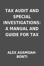 TAX AUDIT AND SPECIAL INVESTIGATIONS: A…