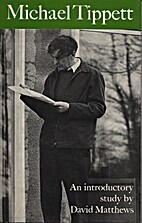 Michael Tippett: An Introductory Study by…