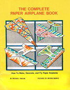 The Complete Paper Airplane Book: How to…