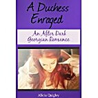 A Duchess Enraged by Alicia Quigley