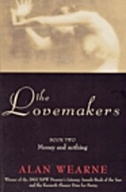 The Lovemakers: Book Two. Money and Nothing…
