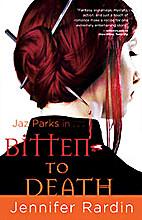 Bitten to Death (Jaz Parks, Book 4) by…