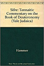 Sifre: A Tannaitic Commentary on the Book of…