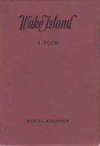 Wake Island by Muriel Rukeyser