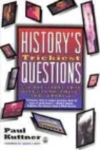 History's Trickiest Questions: 450 Questions…