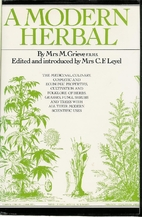 A Modern Herbal by M Grieve