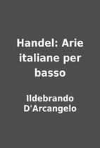 Handel: Arie italiane per basso by…