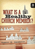What Is a Healthy Church Member? (IX Marks)…