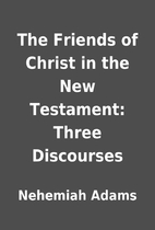 The Friends of Christ in the New Testament:…