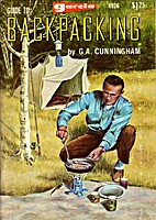 Guide to Backpacking by G.A. Cunningham