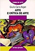 Arte e crítica de arte by Giulio Carlo…