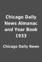 Chicago Daily News Almanac and Year Book…