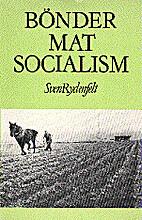 Bönder, mat, socialism by Sven…