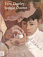 Tom Dooley, Jungle Doctor: A Story About…