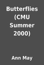 Butterflies (CMU Summer 2000) by Ann May