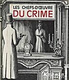Les Chefs d'oeuvre du crime by Anthologie