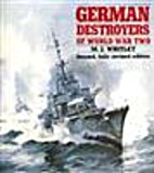 German Destroyers of World War Two by M. J.…