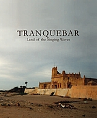 Tranquebar: Land of the Singing Waves 1 by…