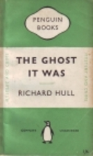 The Ghost it Was by Richard Hull