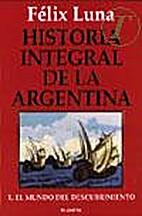 Historia integral de la Argentina by Félix…