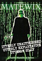 The Matewix: Utterly Unauthorised, Utterly…