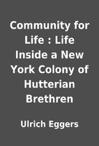 Community for Life : Life Inside a New York…