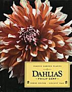 Dahlias (Classic Garden Plants) by Philip…