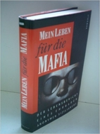 Mein Leben für die Mafia : Der…