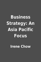 Business Strategy: An Asia Pacific Focus by…
