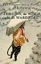 Lion, the Witch and the Wardrobe, the by C.…