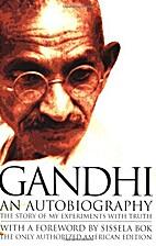 Gandhi: Una Vida Por La Libertad…