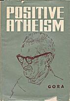 Positive atheism by G. Ramachandra] Gora…