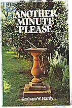 Another minute please by Graham W. Hardy