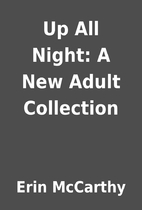 Up All Night: A New Adult Collection by Erin…