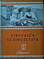 Cirenaica sconosciuta by Ester Panetta