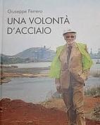 Una volontà d'acciaio by Giuseppe Ferrero