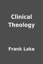 Clinical Theology by Frank Lake
