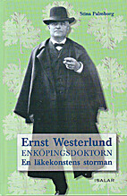Ernst Westerlund : Enköpingsdoktorn : en…